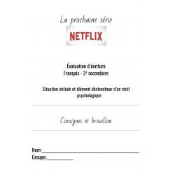 Situation d'écrite : LA PROCHAINE SÉRIE NETFLIX