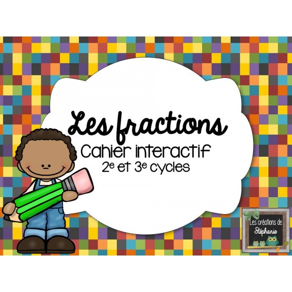 Les fractions - Cahier interactif
